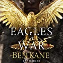 Eagles at War (       UNABRIDGED) by Ben Kane Narrated by David Rintoul