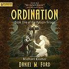 Ordination: The Paladin Trilogy, Book 1 Hörbuch von Daniel M. Ford Gesprochen von: Michael Kramer