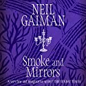 Smoke and Mirrors Audiobook by Neil Gaiman Narrated by Neil Gaiman