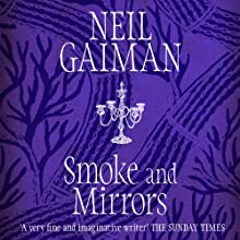Smoke and Mirrors (       UNABRIDGED) by Neil Gaiman Narrated by Neil Gaiman