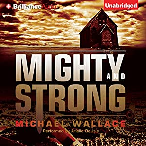 Mighty and Strong: Righteous Series, Book 2 | [Michael Wallace]