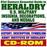 img - for 21st Century Essential Guide to Heraldry - U.S. Military Insignia, Decorations, Medals, Awards, Regalia, Streamers, with History, Description, ... Files - Army Institute of Heraldry (CD-ROM) book / textbook / text book