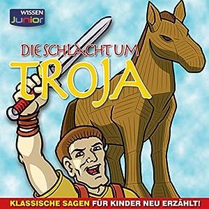 Die Schlacht um Troja Hörbuch