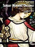 Sunday Morning Organist, Vol 6: Voluntaries (with Pedal) (Alfreds Classic Editions)