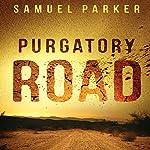 Purgatory Road   Samuel Parker
