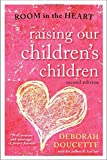 img - for Raising Our Children's Children: Room in the Heart book / textbook / text book