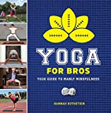 img - for Yoga for Bros: Your Guide to Manly Mindfulness book / textbook / text book