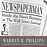 Newspaperman: Inside the News Business at The Wall Street Journal | Warren Phillips