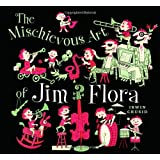 The Mischievous Art of Jim Florapar Irwin Chusid