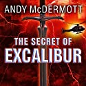 The Secret of Excalibur: Nina Wilde - Eddie Chase Series #3 Audiobook by Andy McDermott Narrated by Gildart Jackson