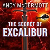 The Secret of Excalibur: Nina Wilde - Eddie Chase Series #3 | Andy McDermott