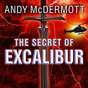 The Secret of Excalibur: Nina Wilde - Eddie Chase Series #3 | [Andy McDermott]