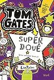 Tom Gates, tome 5 : Super doué (pour certains trucs) par Liz Pichon