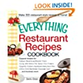 The Everything Restaurant Recipes Cookbook: Copycat recipes for Outback Steakhouse Bloomin' Onion, Long John Silver's Fish Tacos, TGI Friday's Dragonfly ... Cake...and hundreds more! (Everything�)
