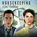 Housekeeping Audiobook by Kim Fielding Narrated by K.C. Kelly