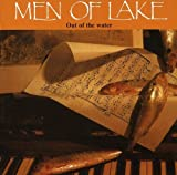 Out Of The Water by MEN OF LAKE (2006-08-02)