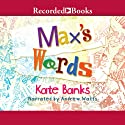 Max's Words Audiobook by Kate Banks Narrated by Andrew Watts