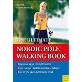 The Ultimate Nordic Pole Walking Book ~ Klaus Schwanbeck