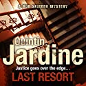 Last Resort Audiobook by Quintin Jardine Narrated by James Bryce