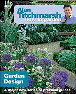 Alan titchmarsh how to garden garden design for Garden design books