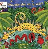 Cha-cha-cha En La Selva (Spanish Edition)