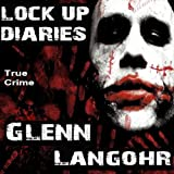 Lock Up Diaries: An Inside Look at Drug Wars in Prison: Prison Killers, Book 2