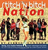 Stitch 'n Bitch Nation (0761135901) by Stoller, Debbie