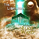 The Librarian (       UNABRIDGED) by Blaze Ward Narrated by Matt Weight