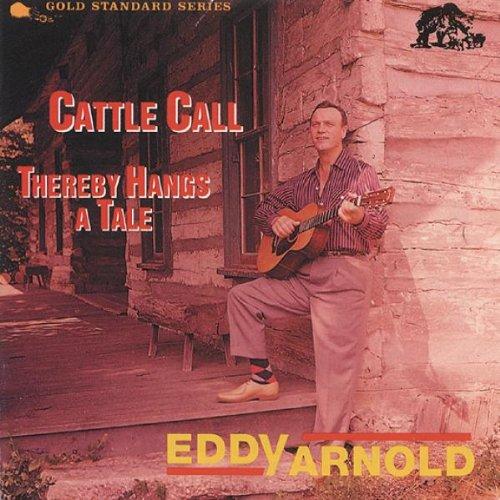 Eddy Arnold - Cattle Call - Zortam Music