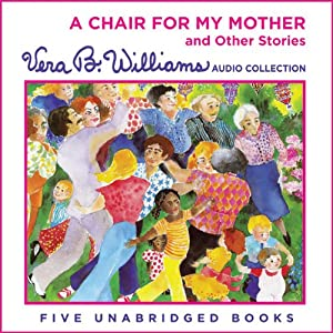 A Chair for My Mother and Other Stories | [Vera B. Williams]