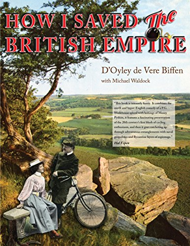 How I Saved The British Empire: Reminiscences of a Bicycling Tour of Great Britain in the Year 1901 (British Yarn compare prices)