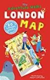 Becky Jones The Adventure Walks London Map: 20 London Sightseeing Walks for Families