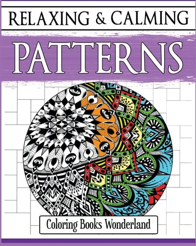 Relaxing and Calming Patterns - Coloring Books For Grownups (Volume 2)
