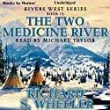 The Two Medicine River Audiobook by Richard S. Wheeler Narrated by Michael Taylor