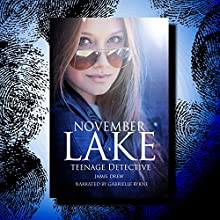 November Lake: Teenage Detective: The November Lake Mysteries, Book 1 (       UNABRIDGED) by Jamie Drew Narrated by Gabrielle Byrne