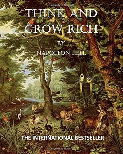 Think and Grow Rich: The Thirteen Steps to Riches