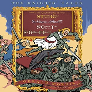 The Knights' Tales Collection: Book 1: Sir Lancelot the Great; Book 2: Sir Givret the Short; Book 3: Sir Gawain the True; Book 4: Sir Balin the Ill-Fated | [Gerald Morris]