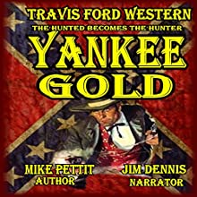 Yankee Gold: Travis Ford Action Western (       UNABRIDGED) by Mike Pettit Narrated by Jim Tedder