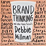 Brand Thinking and Other Noble Pursuits by Debbie Millman on Audible