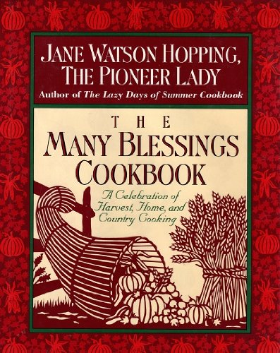 The Many Blessings Cookbook: A Celebration of Harvest, Home, and Country Cooking by Jane Watson Hopping