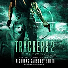 The Hunted: Trackers, Book 2 Audiobook by Nicholas Sansbury Smith Narrated by Bronson Pinchot