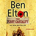 The First Casualty (       UNABRIDGED) by Ben Elton Narrated by Glen McCready