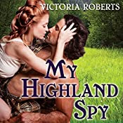 My Highland Spy: Highland Spies, Book 1 | Victoria Roberts