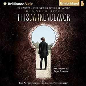 This Dark Endeavor: The Apprenticeship of Victor Frankenstein Audiobook