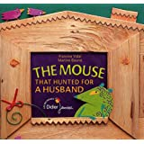 The Mouse That Hunted for a Husband : Edition bilingue français-anglais