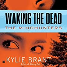 Waking the Dead (       UNABRIDGED) by Kylie Brant Narrated by Bronson Pinchot