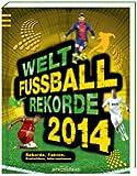 Welt-Fußball-Rekorde 2014