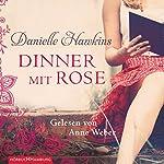 Dinner mit Rose | Danielle Hawkins