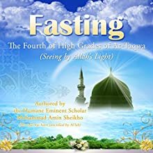 Fasting: The Fourth of High Grades of At-Taqwa | Livre audio Auteur(s) : Mohammad Amin Sheikho, A. K. John Alias Al-Dayrani Narrateur(s) : Ronald Joy