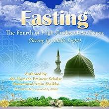 Fasting: The Fourth of High Grades of At-Taqwa Audiobook by Mohammad Amin Sheikho, A. K. John Alias Al-Dayrani Narrated by Ronald Joy
